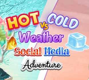 Hot Vs Cold Weather Social Media Adventure Game